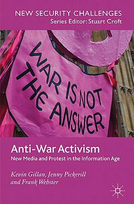 Anti-war Activism By Gillan, Kevin/ Pickerill, Jenny/ Webster, Frank